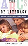The ABCs of Literacy, Cynthia Dollins, 1581826524