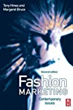 img - for Fashion Marketing: Contemporary issues 2nd (second) Edition by Hines, Tony, Bruce, Margaret published by A Butterworth-Heinemann Title (2006) book / textbook / text book
