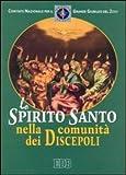 Lo Spirito Santo nella comunità dei discepoli