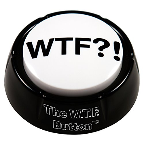 WTF?! button - Wonderful Adult Audio Insanity, Right On Your Desk! by NSFW buttons