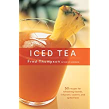 Iced Tea: 50 Recipes for Refreshing Tisanes, Infusions, Coolers, and Spiked Teas (50 Series)