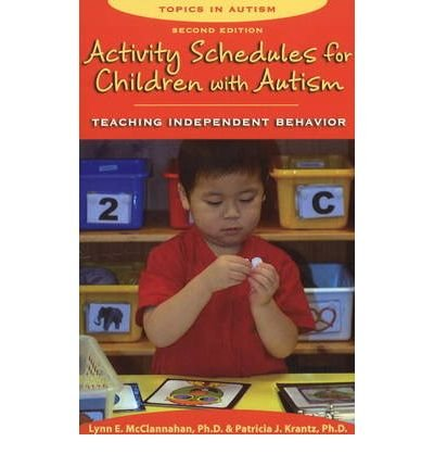 [(Activity Schedules for Children with Autism: Teaching Independent Behavior)] [Author: Lynn E. McClannahan] published on (November, 2010)