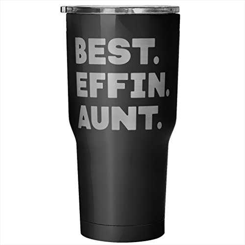 ArtsyMod BEST EFFIN AUNT Premium Vacuum Tumbler, PERFECT FUNNY GIFT for Your Favorite Aunt from Niece, Nephew! Humorous Gift, Attractive Water Tumbler, 30oz. (Black)