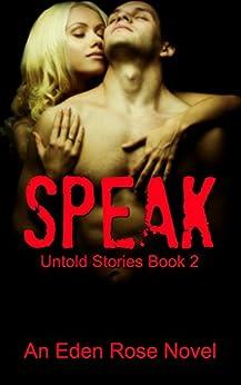 Speak: An Untold Series Story (Untold Stories Book 2) by [Rose, Eden]