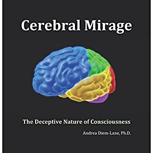 Cerebral Mirage: The Deceptive Nature of Awareness Audiobook