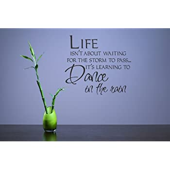 Life Isn T About Waiting For The Storm To Pass It S Learning To Dance In The Rain Wall Decor
