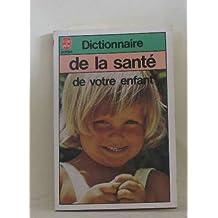 Dictionnaire de la santé de votre enfant
