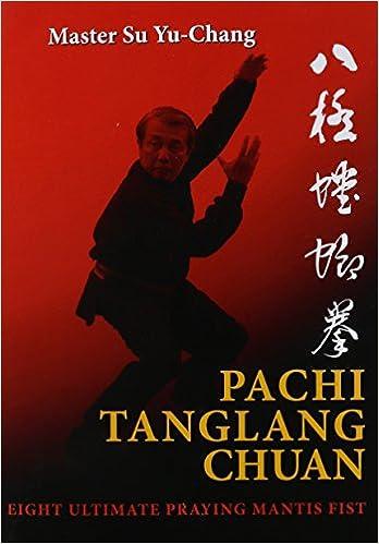 Book Pachi Tanglang Chuan: Eight Ultimate Praying Mantis