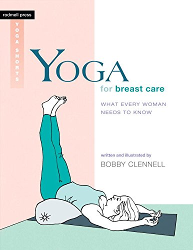 Image of Yoga for Breast Care: What Every Woman Needs to Know (Rodmell Press Yoga Shorts)