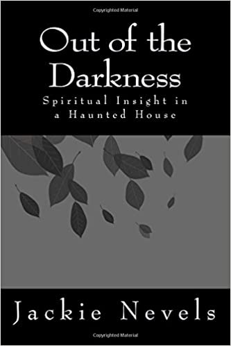Out of the Darkness: Spiritual Insight in a Haunted House