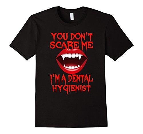 Men's Dental Hygienist shirt You don't scare me for Women Costume Small Black (2)