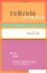 At the Will of the Body: Reflections on Illness by Arthur W. Frank (2002-07-16)