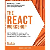 The React Workshop: Get started with building web applications using practical tips and examples from React use cases