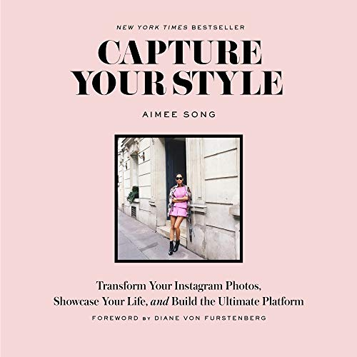 Capture Your Style: Transform Your Instagram Photos, Showcase Your Life, and Build the Ultimate Platform (Photo Blog)