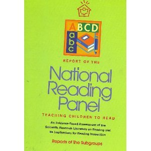Report of the National Reading Panel: Teaching Children to Read: An Evidence-Based Assessment of the Scientific Research Lit on Reading and Its Implications for Reading Inst (Reports of the Subgroups) ()