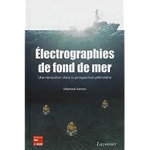 Electrographies de Fond de Mer: Revolution Dans Prospection Petro