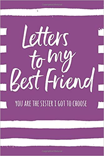 Letters To My Best Friend You Are The Sister I Got To Choose