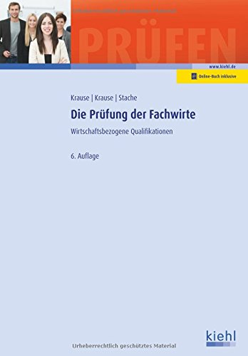 Die Prüfung der Fachwirte: Wirtschaftsbezogene Qualifikationen. (Prüfungsbücher für Fachwirte und Fachkaufleute)