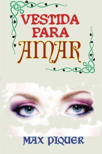 Vestida para amar (Spanish Edition) [Max Piquer] (Tapa Blanda)