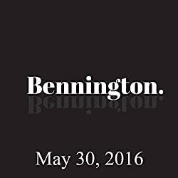 Bennington Archive, May 30, 2016