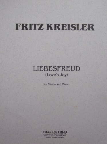 - Kreisler - Liebesfreud, Love's Joy, for Violin and Piano