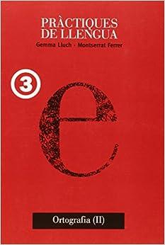 Como Descargar De Elitetorrent Ortografia Ii (pràctiques De Llengua) - 9788481318272 De PDF