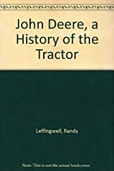 John Deere, a History of the Tractor