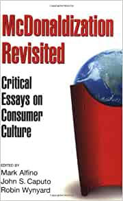 mc donaldization in modern culture essay Sociology: mcdonaldization discussion sectors of the american food culture and also the assessing the extent of deviance in modern societies is.
