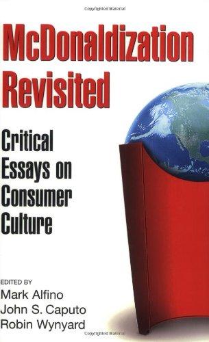 McDonaldization Revisited: Critical Essays on Consumer Culture