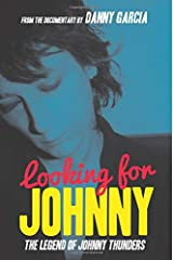 Looking For Johnny: The Legend of Johnny Thunders Paperback