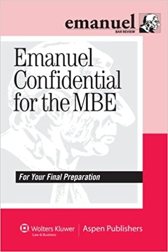 Emanuel Confidential for the MBE (Emanuel Bar Review