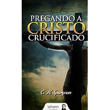 Pregando a Cristo Crucificado