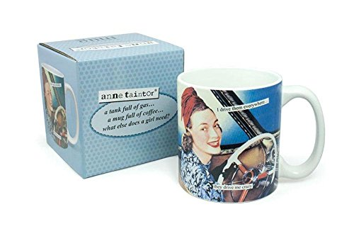 Anne Taintor Coffee Mug - I Drive Them Everywhere They Drive Me Crazy