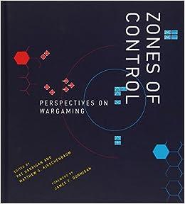 Zones of Control: Perspectives on Wargaming Game Histories: Amazon.es: Pat Harrigan, Matthew G. Kirschenbaum, James F. Dunnigan: Libros en idiomas ...