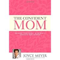 The Confident Mom: Guiding Your Family with God's Strength and Wisdom