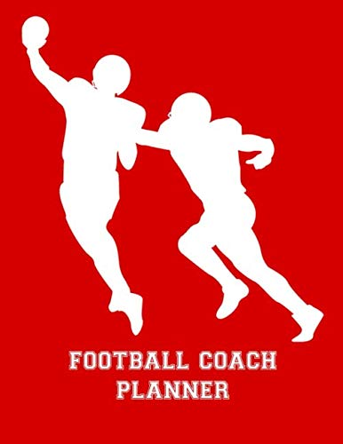 Football Coach Planner: 2019-2020 High School Coaches Youth Notebook Blank Field Pages Play Design Calendar Roster Strategy Field Blank Pages, Receiver Tackler Player Silhouettes on Red