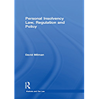 Personal Insolvency Law, Regulation and Policy (Markets and the Law)