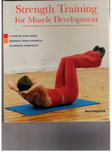 Strength Training for Muscle Development: A Step-by-step Guide Improve Your Strength 20-minute Worko ebook