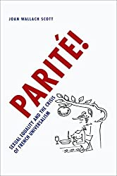 Parité!: Sexual Equality and the Crisis of French Universalism (Chicago Studies in Practices of Meaning)