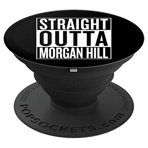 Straight Outta Morgan Hill Pop Socket Travel Gift