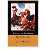 [ The Land That Time Forgot BY Burroughs, Edgar Rice ( Author ) ] { Paperback } 2007