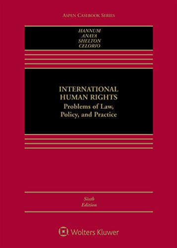 International Human Rights: Problems of Law, Policy, and Practice (Aspen Casebook)