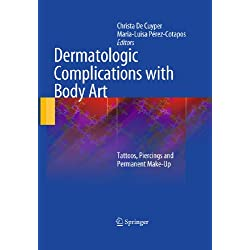 Dermatologic Complications with Body Art: Tattoos, Piercings and Permanent Make-Up
