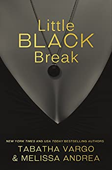 Little Black Break: Little Black Book #2 (The Black Trilogy) by [Vargo, Tabatha, Andrea, Melissa]