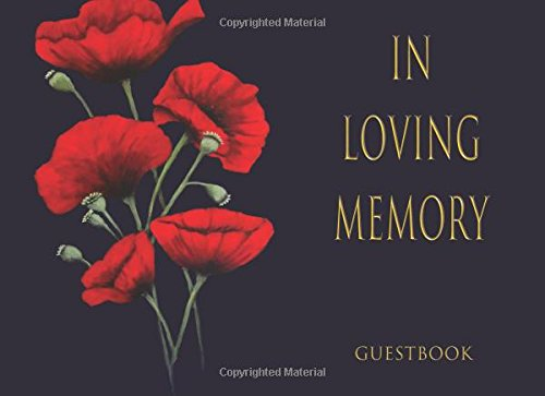 Read Online In Loving Memory: Memorial Guest Book: Soft Cover, Blue background with red poppies. 110 pages, 8.25x6 ebook