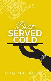 Best Served Cold: Martha Garrett Mystery by [Mackley, Cyn]