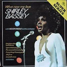 Shirley Bassey / What Now My Love