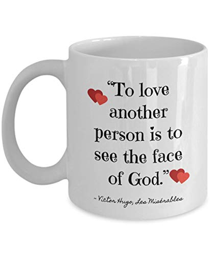 Les Miserables Victor Hugo Quotes To See the Face of God White Ceramic Coffee Mug Gift