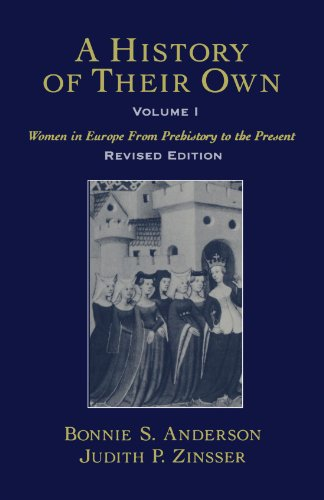 A History of Their Own: Women in Europe from Prehistory to the Present, Vol. 1