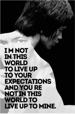 bruce lee motivational quotes i am not in this world to live up to